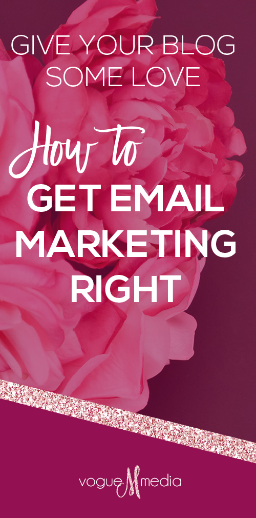 How to Get Email Marketing Right (for Bloggers)