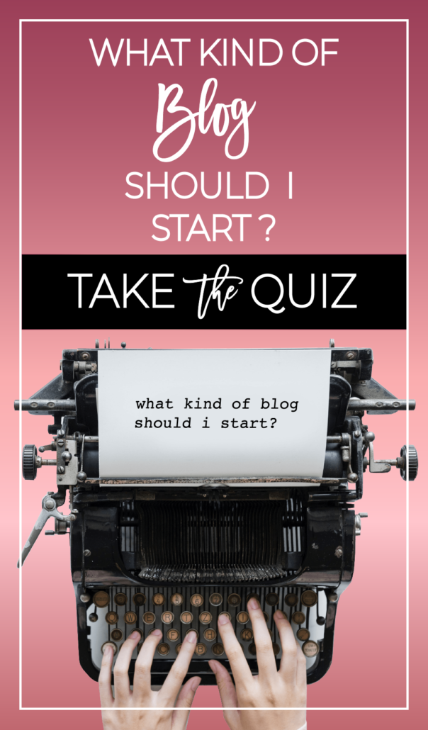 What Kind of Blog Should I Start? Take the Quiz