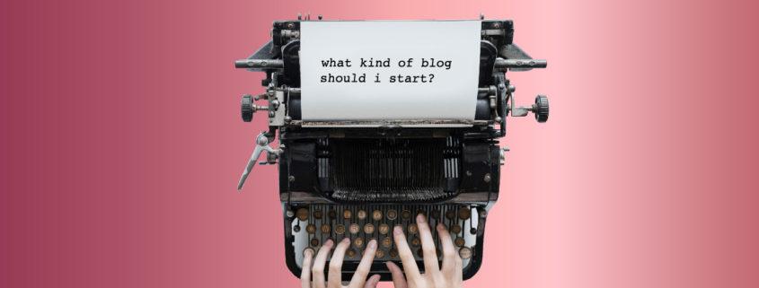 What kind of blog should I start