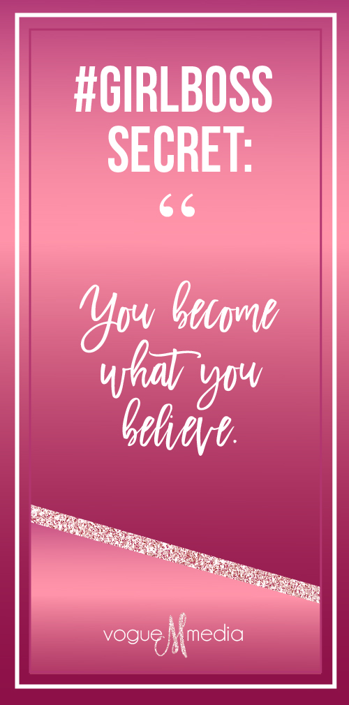 GirlBoss Quote: You Become What You Believe