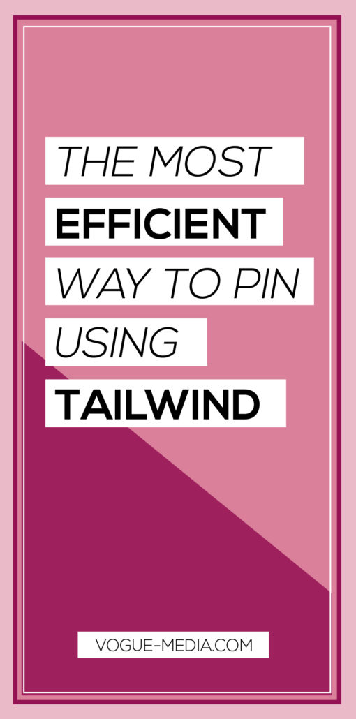 Tailwind for Pinterest Most Efficient Way to Pin