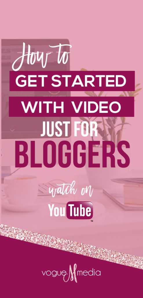 Video Getting Started for Bloggers
