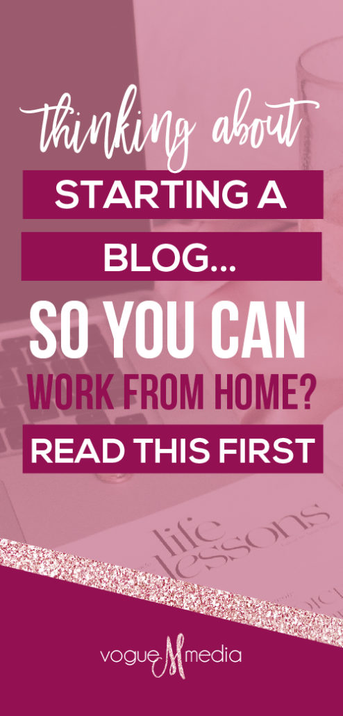 Want to Work from Home and Start a Blog? Read this First?